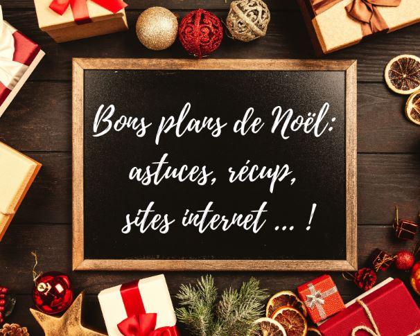 Les bons plans de Noël: astuces, récup, sites internet ... !