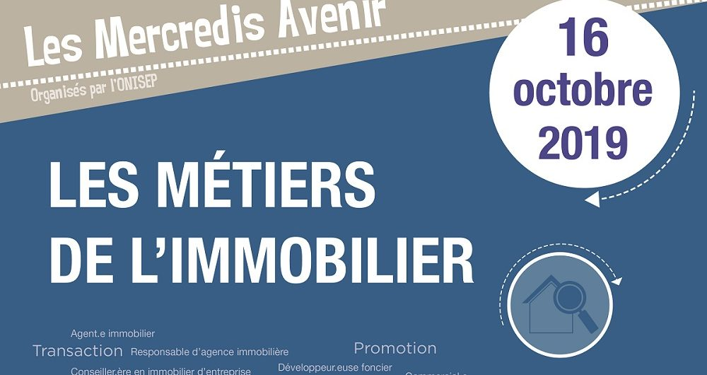 Mercredis avenir : les métiers de l'immobilier - Reims