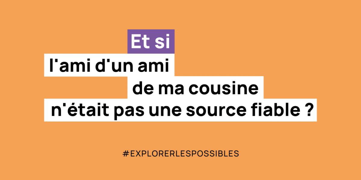 S'informer : et si tu explorais les possibles ?